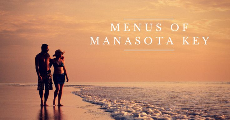 Check out the menus of Manasota Key restaurants to find the perfect breakfast, brunch, lunch or dinner spot!