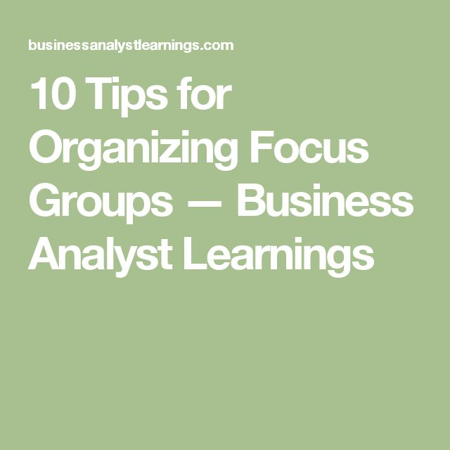 10 Tips for Organizing Focus Groups — Business Analyst Learnings
