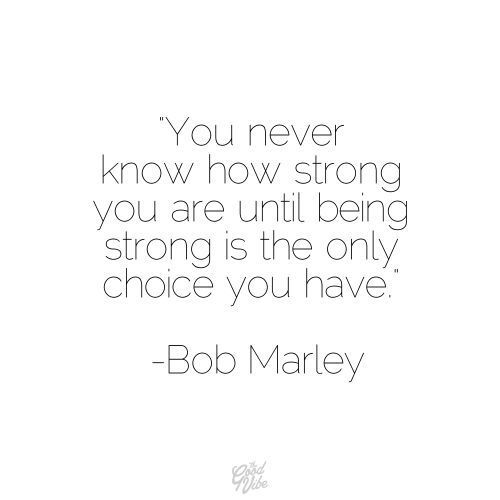 Quotes On Being Strong: Inspirational Quotes To Get You Through The Week (February