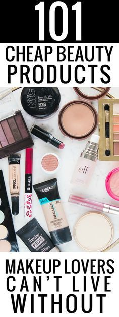 101 cheap beauty products makeup lovers can't live without. This is a must read!