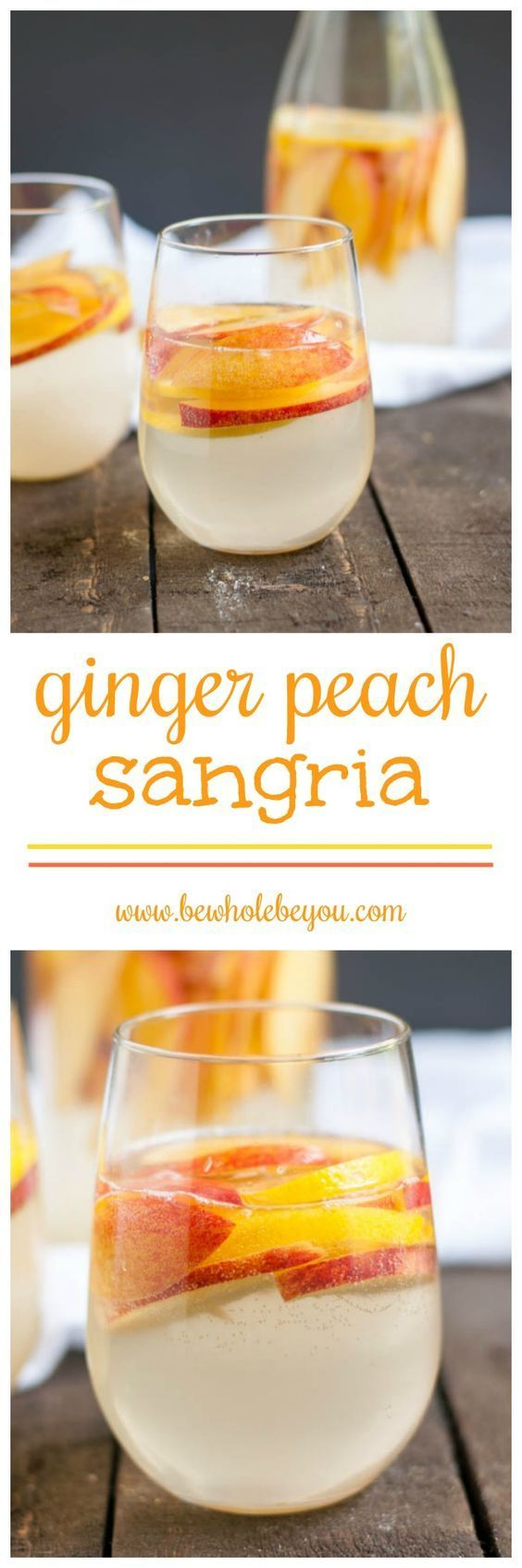 Ginger Peach Sangria. Be Whole. Be You.