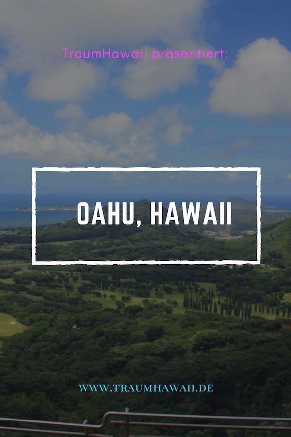 Oahu Eine Insel Mit Vielen Geheimnissen Und Das Herz Von Hawaii Reise Nach Hawaii Hawaii Und Reise Hawaii