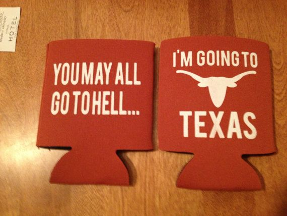 Hey, I found this really awesome Etsy listing at https://www.etsy.com/listing/159927344/university-of-texas-koozie-you-may-all