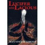 Lucifer and Lacious (Paperback)By Sean Vincent Lehosit