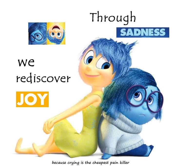 Through SADNESS, we rediscover JOY. Inspired by the movie InsideOut. Love the movie soooo much. #insideout #quote #quotation