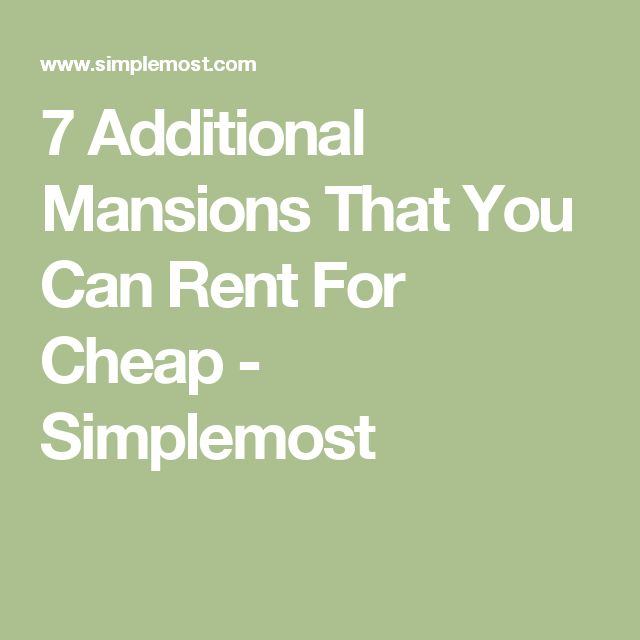 7 Additional Mansions That You Can Rent For Cheap - Simplemost