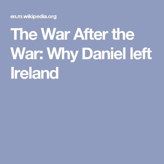 The War After the War: Why Daniel left Ireland