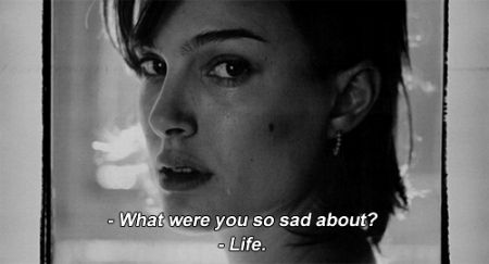 Then don't live in a B&W French movie.
