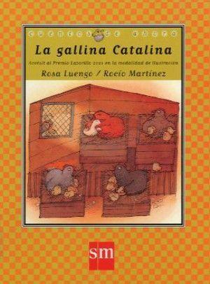La gallina Catalina / Rosa Luengo y Rocío Martínez.