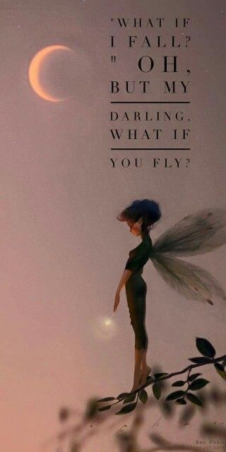 You will fall, but you will get back up and fly..... that's how I made you both to be......