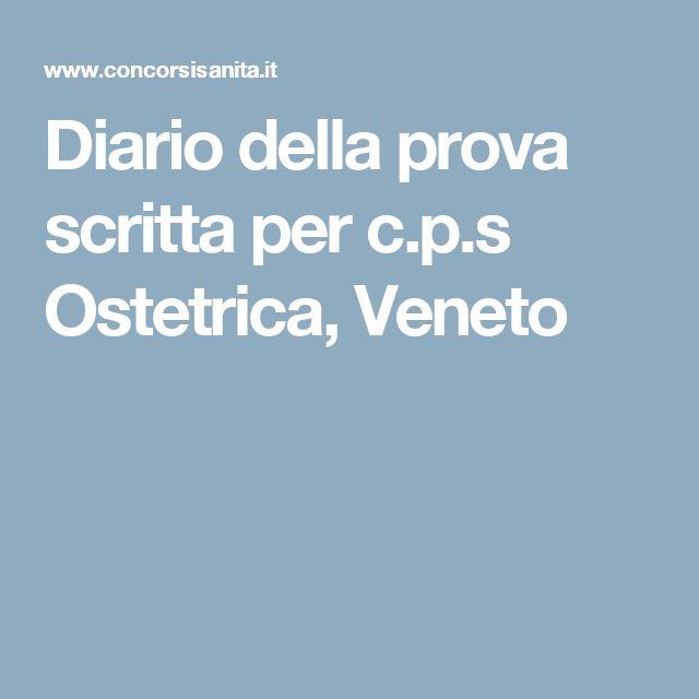 Diario della prova scritta per c.p.s Ostetrica, Veneto