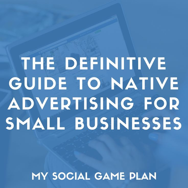 The Definitive Guide to Native Advertising for Small Businesses