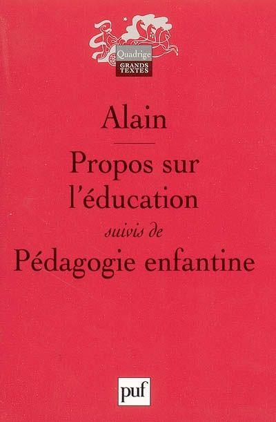 ALAIN. Propos sur l'éducation, PUF, Paris, 2005.