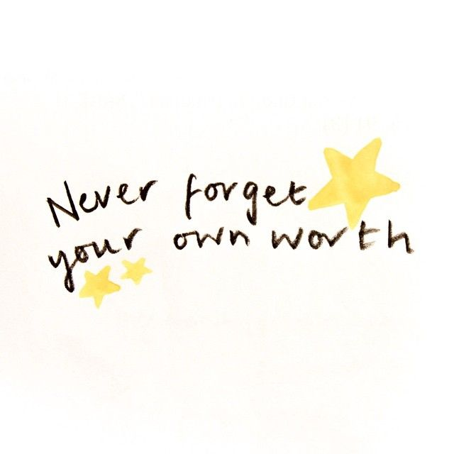 """'Never forget your own worth' (15) // It's SO easy to look around you and forget what makes YOU special & amazing. Remind yourself as much as you can,…"""
