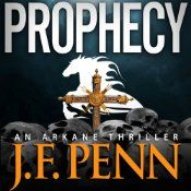 Prophecy - now available as an audiobook  The prophecy in Revelation declares that a quarter of the world must die and now a shadowy organization has the ability to fulfill these words.