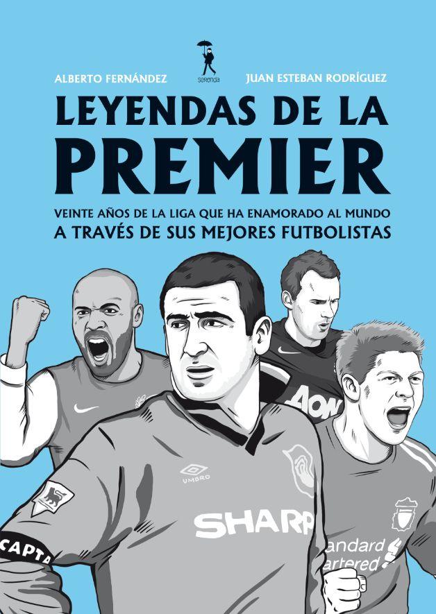 'Leyendas de la Premier'. Veinte años de la liga inglesa a través de sus mejores futbolistas. Alberto Fernández y Juan Esteban Rodríguez. Ediciones Seronda, 2013.