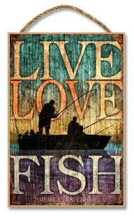 "Live, Love, Fish 7"" x 10.5"" Sign More"