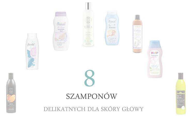 Blog o włosach. Pielęgnacja włosów cienkich i delikatnych: 8 szamponów - delikatnych dla skóry głowy