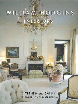 William Hodgins Interiors Stephen M Salny Margaret Russell 9780393733464 Amazon Interior Design BooksInterior