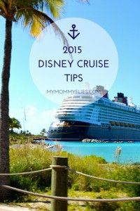 2015 Disney Cruise Tips Frequent Cruisers Don't Want You to Know