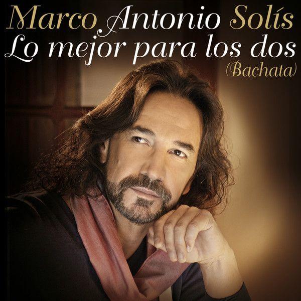 Marco Antonio Solis - Lo Mejor Para Los Dos (Bachata)