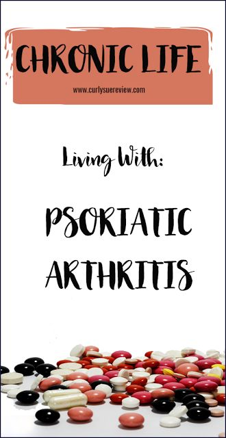 Chronic life - Living with: psoriatic arthritis. #Spoonie problems