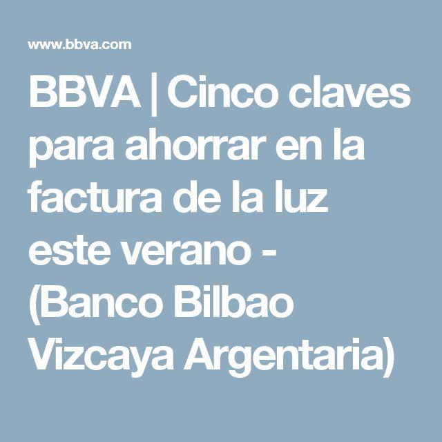 BBVA | Cinco claves para ahorrar en la factura de la luz este verano - (Banco Bilbao Vizcaya Argentaria)