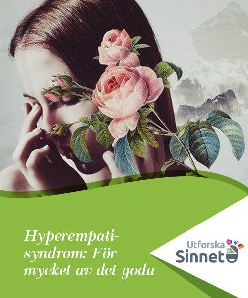 Hyperempati-syndrom: För mycket av det goda   Det är som om personer med hyperempati-syndrom har långa antenner som plockar upp alla de känslor som vibrerar omkring dem.