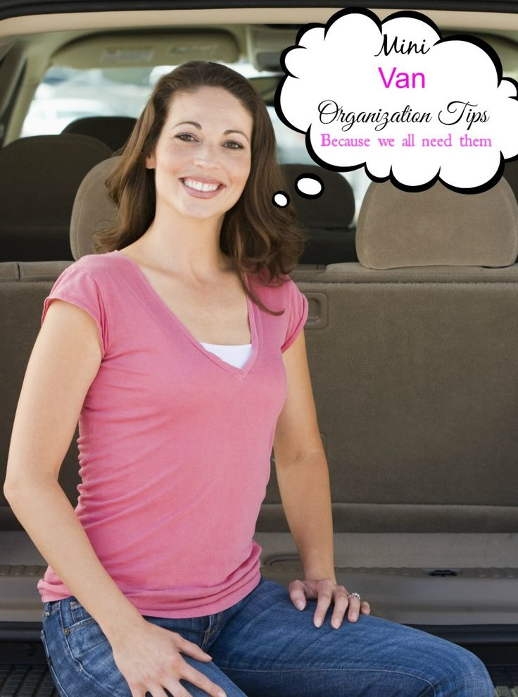 how to organize a mini van these simple steps will help you make the most out of the space you have,