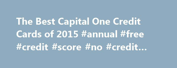 "The Best Capital One Credit Cards of 2015 #annual #free #credit #score #no #credit #card http://credit-loan.remmont.com/the-best-capital-one-credit-cards-of-2015-annual-free-credit-score-no-credit-card/  #capital 1 credit card # More from the nerds NerdWallet Many of the credit card offers that appear on this site are from companies from which NerdWallet receives compensation. The results of our ""card comparison and finder tool"", card assessments, and reviews are based on objective…"