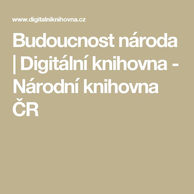 Budoucnost národa | Digitální knihovna - Národní knihovna ČR