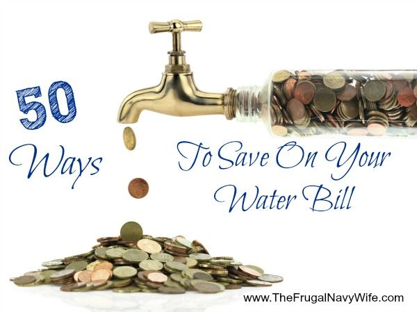 50 Ways to Save on Your Water Bill. Tips to help you cut your water bill in half! - The Frugal Navy Wife