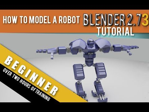 How To Model A Robot in Blender 2.73