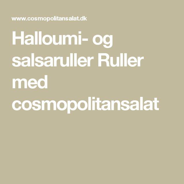 Halloumi- og salsaruller Ruller med cosmopolitansalat