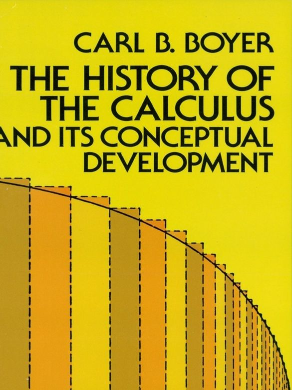 The History of the Calculus and Its Conceptual Development by Carl B. Boyer    This book, for the first time, provides laymen and mathematicians alike with a detailed picture of the historical development of one of the most momentous achievements of the human intellect ― the calculus. It describes with accuracy and perspective the long development of both the integral and the differential calculus from their early beginnings in antiquity to their final emancipation...