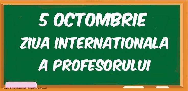 5 Octombrie Ziua Internationala a profesorului
