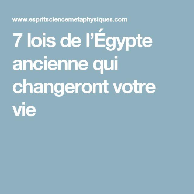 7 lois de l'Égypte ancienne qui changeront votre vie