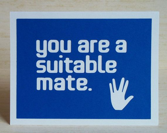 You are a suitable mate #Spock