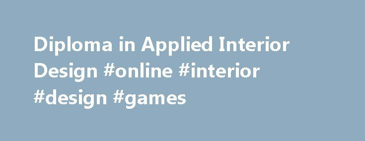 Diploma In Applied Interior Design Online Games Designremmont De