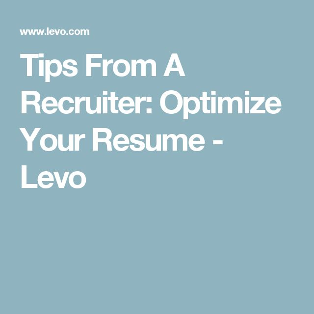 Tips From A Recruiter: Optimize Your Resume