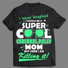 COOL CEREBRAL PALSY MOM T-SHIRT