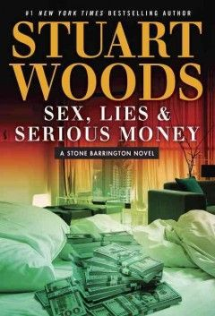 Read A Free Sample Or Buy Sex Lies Serious Money By Stuart Woods You Can This Book With IBooks On Your IPhone IPad IPod Touch Mac
