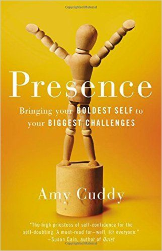 Presence: Bringing Your Boldest Self to Your Biggest Challenges: Amy Cuddy: 9780316256575: Amazon.com: Books