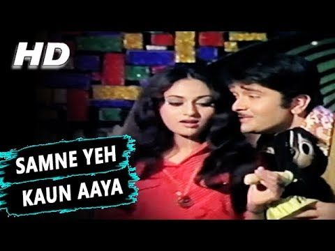 Samne Yeh Kaun Aaya (Original Version) |Kishore Kumar | Jawani Diwani 1972 Songs | Randhir Kapoor - YouTube