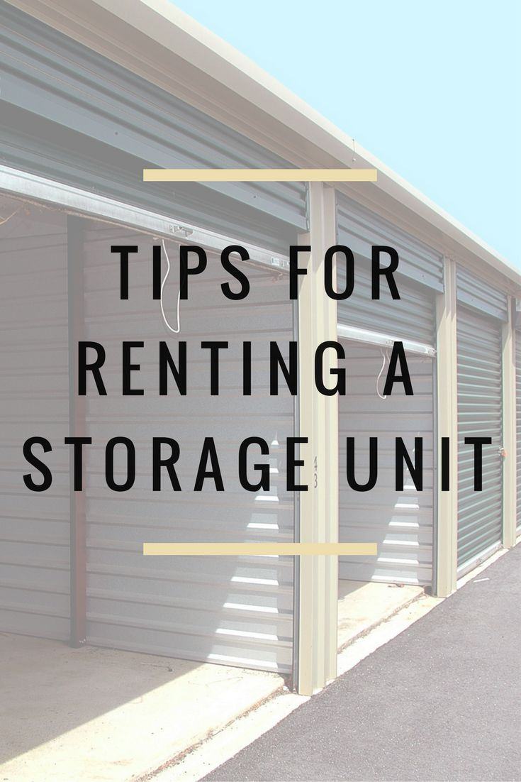 Tips for Renting a Storage Unit - Learn some helpful tips to make renting a storage unit an easy and hassle-free experience as possible. #storage #decluttering #home