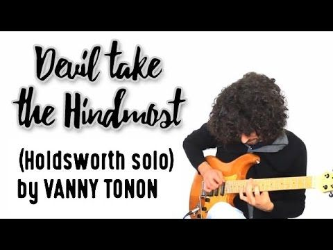 Devil take the Hindmost (Holdsworth solo) by Vanny Tonon