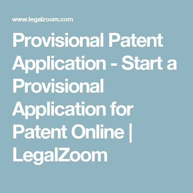 Provisional Patent Application - Start a Provisional Application for Patent Online   LegalZoom