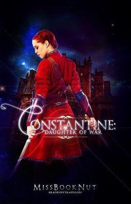 Constantine (Daughter of War #1) (on Wattpad) https://www.wattpad.com/181646909?utm_source=ios&utm_medium=pinterest&utm_content=share_reading&wp_page=reading&wp_originator=H9yla3FgVLqSMb05ty8sPXWCKIVijpLft56H5IbCUkuxgx3DTOmw9oiHt4FbJJKkxr0o%2B1SwxYFJWAE1%2Fv16cEfH3CXy17AX%2BGlVq7jdW%2FGn8tE6Up1QKUuR%2BUolhESC #fantasy #Fantasy #amreading #books #wattpad
