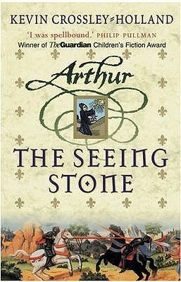 Kevin Crossley-Holland - The Seeing Stone (Arthur Trilogy, #1)