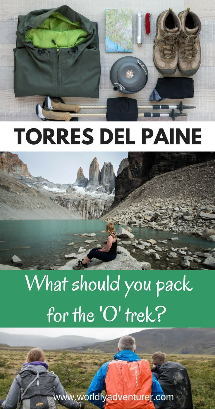 The 'O' or Circuit hike in Torres del Paine National Park, Patagonia is one of the globe's most spectacular treks. Learn about the essentials you need to back in your rucksack before attempting to trek the Circuit. #southamerica #worldlyadventurer #chiletravel #patagoniatravel